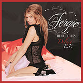 The Dutchess Deluxe EP by Fergie