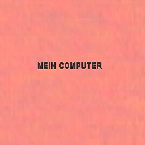 Mein Computer by Tom Songs
