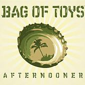 Afternooner by Bag of Toys