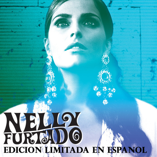 Edicion Limitada en Espanol by Nelly Furtado
