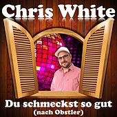 Du schmeckst so gut nach Obstler by Chris White