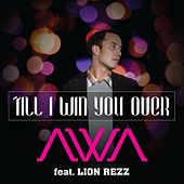 Till I Win You over (feat. Lion Rezz) by Awa