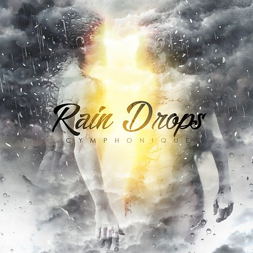 Rain Drops - Single by Cymphonique