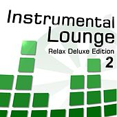 Instrumental Lounge 2 (Relax Deluxe Edition) by Various Artists