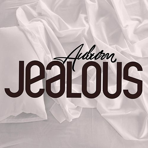 Jealous by AUBURN