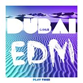 Dubai goes EDM, Vol. 1 by Various Artists