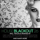 House Blackout , Vol. 26 by Various Artists