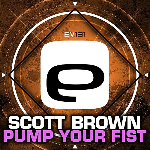 Pump Your Fist by Scott Brown