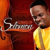 Songs of Solomon by Ofori Amponsah