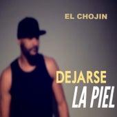 Dejarse la Piel by El Chojin