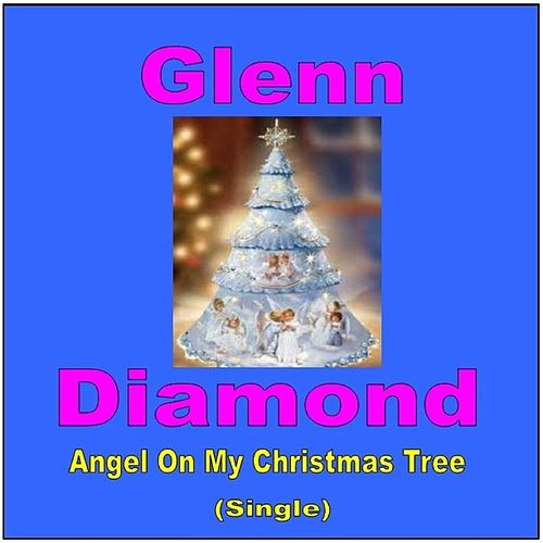 Angel On My Christmas Tree by Glenn Diamond