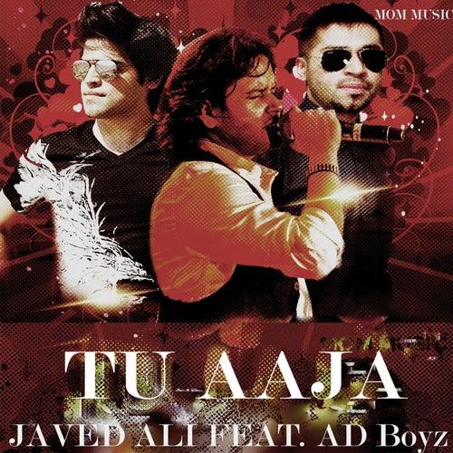 Tu Aaja (feat. AD Boyz) by Javed Ali