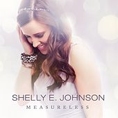 Measureless by Shelly E. Johnson
