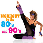 Workout to the 80's and 90's by Eighties Flashback