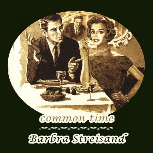 Common Time von Barbra Streisand
