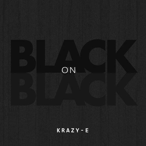 Black on Black by Krazy-e