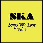 Ska Songs We Love Vol. 4 by Various Artists