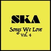 Ska Songs We Love Vol. 4 by Various Artists