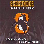 8 Segundos Rodeio & Show by Various Artists