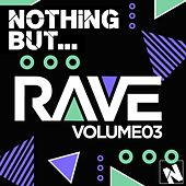 Nothing but.. Rave, Vol. 3 - EP by Various Artists