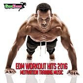 EDM Workout Hits 2016: Motivation Training Music - EP by Various Artists