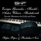 Enrique Granados - Handel - Anton Webern - Shostakovich: Favorite Miniatures for Cello and Piano by Stefan Popov