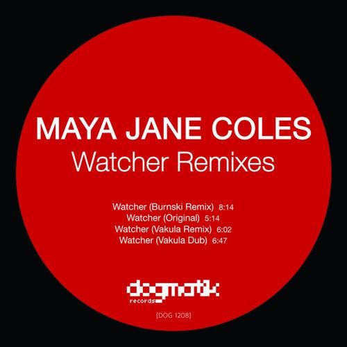 The Watcher (Remixes) by Maya Jane Coles