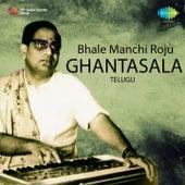 Bhale Manchi Roju - Ghantasala by Ghantasala