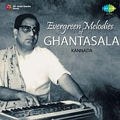 Evergreen Melodies of Ghantasala by Various Artists