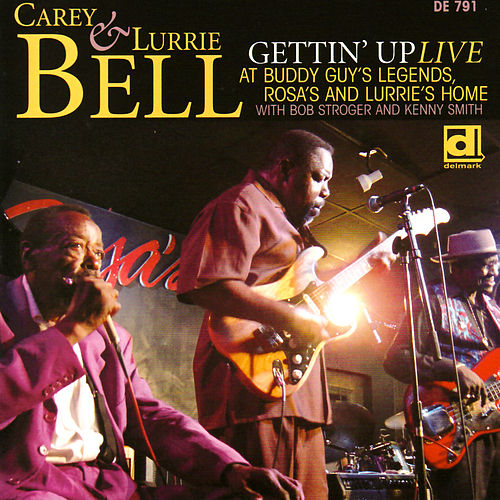 Gettin' Up: Live At Buddy Guy's Legends, Rosa and Lurrie's Home by Lurrie Bell