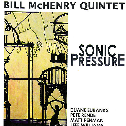 Sonic Pressure by Bill McHenry