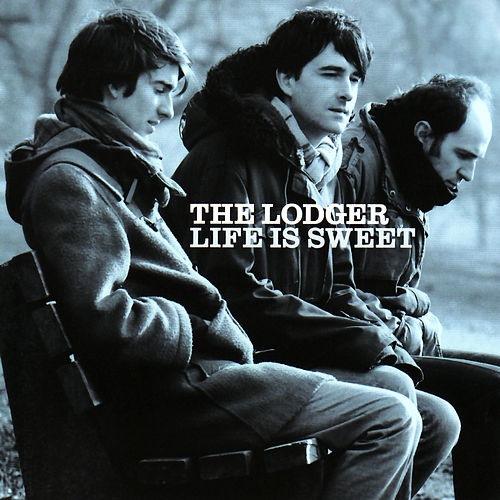 Life Is Sweet by The Lodger
