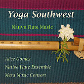 Yoga Southwest-Native American Flute Works II by Various Artists