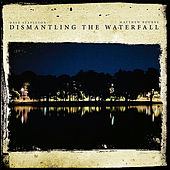 Dismantling The Waterfall - The Mill Sessions, Vol. 1 by Dave Stapleton
