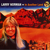 In Another Land by Larry Norman