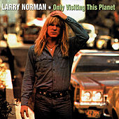 Only Visiting This Planet by Larry Norman