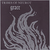 Grace by Tribes of Neurot