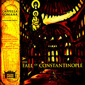 The Fall of Constantinople by Cappella Romana