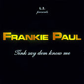 Tink Say Dem Know Me by Frankie Paul
