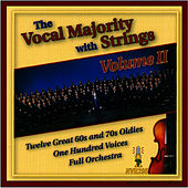 The Vocal Majority with Strings Vol. II by The Vocal Majority Chorus