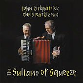 The Sultans Of Squeeze by John Kirkpatrick