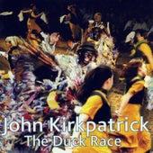 The Duck Race by John Kirkpatrick