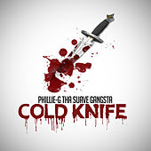 Cold Knife - Single by Phillie-G Tha Suave Gangsta