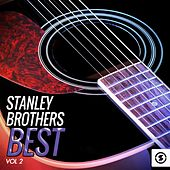 Stanley Brothers Best, Vol. 2 by The Stanley Brothers