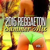 2015 Reggaeton Summer Mix by Various Artists
