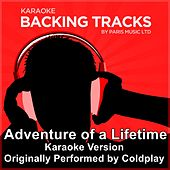 Adventure of a Lifetime (Originally Performed By Coldplay) [Karaoke Version] by Paris Music