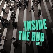 Inside the Hub, Vol. 1 by Various Artists