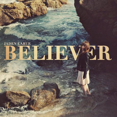 Believer by Jaden Larue