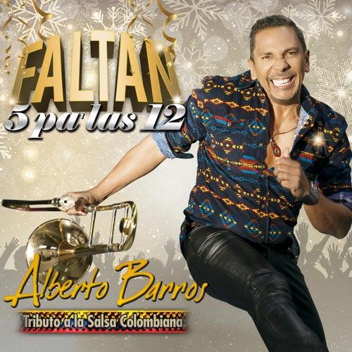 Faltan Cinco Pa'las Doce by Alberto Barros