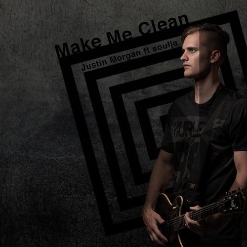 Make Me Clean (feat. Soulja) by Justin Morgan